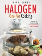 Halogen One Pot Cooking ebook by