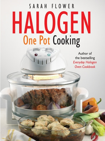 Halogen One Pot Cooking ebook by Sarah Flower