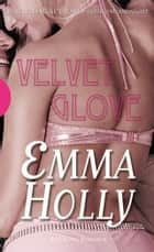 Velvet Glove ebook by Emma Holly