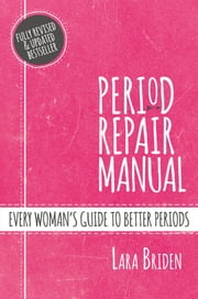 Period Repair Manual ebook by Lara Briden