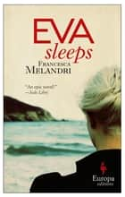 Eva Sleeps ebook by Francesca Melandri, Katherine Gregor