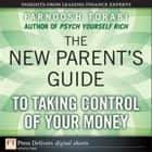 The New Parent's Guide to Taking Control of Your Money ebook by Farnoosh Torabi