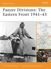 Panzer Divisions - The Eastern Front 1941?43 ebook by Pier Paolo Battistelli