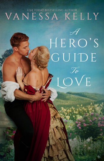A Hero's Guide to Love ebook by Vanessa Kelly