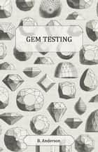 Gem Testing ebook by B. Anderson