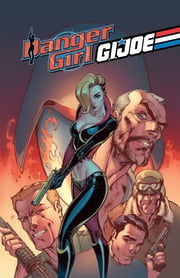 Danger Girl/G.I. Joe ebook by Hartnell, Andy; Royle, John; Campbell, J. Scott