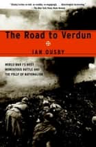 The Road to Verdun ebook by Ian Ousby