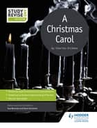 Study and Revise for GCSE: A Christmas Carol ebook by Sue Bennett