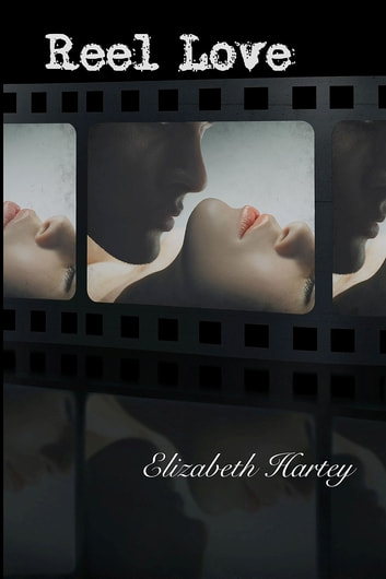 Reel Love ebook by Elizabeth Hartey