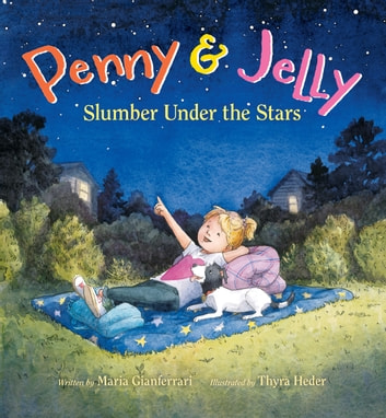 Penny & Jelly: Slumber Under the Stars ebook by Maria Gianferrari