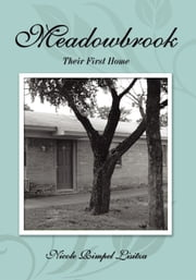 Meadowbrook - Their First Home ebook by Nicole Rimpel Lisitza
