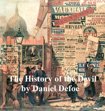 The History of the Devil, as Well Ancient as Modern ebook by Daniel Defoe