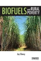 Biofuels and Rural Poverty ebook by Joy Clancy
