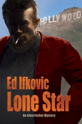Lone Star - An Edna Ferber Mystery ebook by Ed Ifkovic