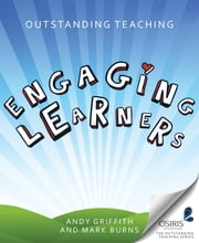 Outstanding Teaching - Engaging Learners ebook by Andy Griffith,Mark Burns