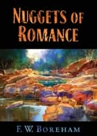 Nuggets of Romance ebook by F. W. Boreham