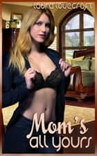 Mom's All Yours ebook by Laura Lovecraft