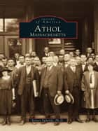 Athol, Massachusetts ebook by Robert Tuholski Ph.D.