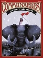 Communardes ! - Les Eléphants rouges ebook by Wilfrid Lupano, Lucy Mazel