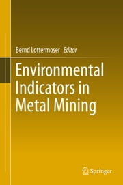 Environmental Indicators in Metal Mining ebook by Bernd Lottermoser