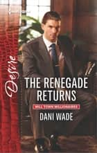 The Renegade Returns ebook by Dani Wade
