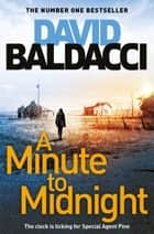 A Minute to Midnight - The Number One Bestseller ebook by David Baldacci