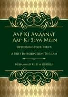 Returning Your Trust: A Brief Inroduction to Islam ebook by Muhammad Kaleem Siddiqui