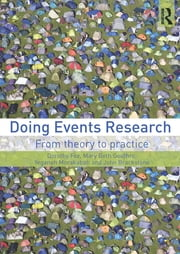 Doing Events Research - From Theory to Practice ebook by Dorothy Fox,Mary Beth Gouthro,Yeganeh Morakabati,John Brackstone