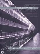 Giving Preservation a History - Histories of Historic Preservation in the United States ebook by Max Page, Randall Mason
