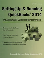 Setting Up & Running QuickBooks 2014 - The Accountant's Guide for Business Owners ebook by Philip B Goodman, CPA,Thomas E. Barich