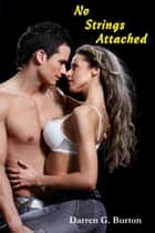 No Strings Attached ebook by Darren G. Burton