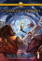O sangue do Olimpo ebook by Rick Riordan