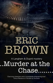 Murder at the Chase - A locked room mystery set in 1950s England ebook by Eric Brown