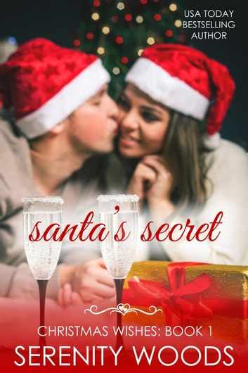 Santa's Secret - Christmas Wishes, #1 ebook by Serenity Woods