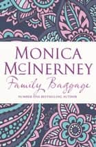 Family Baggage ebook by Monica McInerney