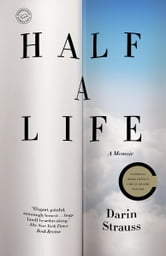 Half a Life - A Memoir ebook by Darin Strauss