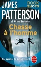 Chasse à l'homme - Bookshots ebook by