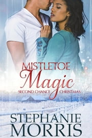 Mistletoe Magic ebook by Stephanie Morris