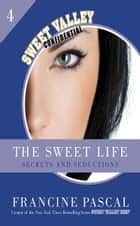 The Sweet Life 4: Secrets and Seductions ebook by Francine Pascal