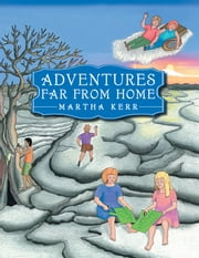 Adventures Far from Home ebook by Martha Kerr