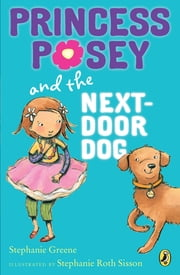 Princess Posey and the Next-Door Dog ebook by Stephanie Greene,Stephanie Roth Sisson