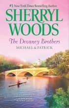 The Devaney Brothers: Michael and Patrick - Michael's Discovery\Patrick's Destiny ebook by Sherryl Woods