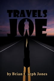 Travels Joe ebook by Brian Joseph Jones