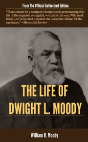 The Life of Dwight L. Moody ebook by Moody, William R.