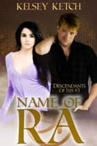 Name of Ra ebook by Kelsey Ketch