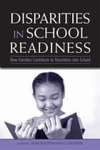 Disparities in School Readiness ebook by Alan Booth,Ann C. Crouter