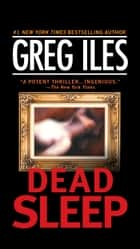 Dead Sleep - A Suspense Thriller ebook by Greg Iles