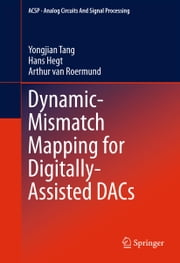 Dynamic-Mismatch Mapping for Digitally-Assisted DACs ebook by Yongjian Tang,Hans Hegt,Arthur van Roermund