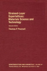 Materials Science and Technology: Strained-Layer Superlattices: Strained-Layer Superlattices: Materials Science and TechnologyVolume 33 ebook by Beer, Albert C.