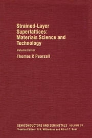 Materials Science and Technology: Strained-Layer Superlattices: Strained-Layer Superlattices: Materials Science and Technology ebook by Kobo.Web.Store.Products.Fields.ContributorFieldViewModel